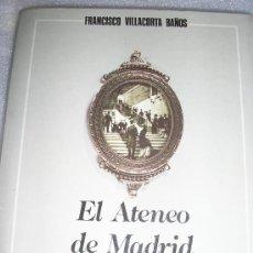 Libros de segunda mano de Ciencias: EL ATENEO DE MADRID 1885-1912-FRANCISCO VILLACORTA. Lote 27083456