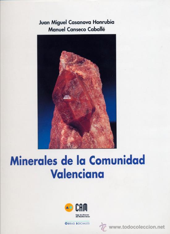 MINERALES DE LA COMUNIDAD VALENCIANA. MINAS, MINERALES. (Libros de Segunda Mano - Ciencias, Manuales y Oficios - Paleontología y Geología)