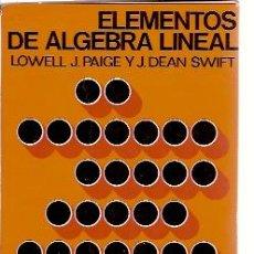 Libros de segunda mano de Ciencias: ELEMENTOS DE ÁLGEBRA LINEAL (BARCELONA, 1967). Lote 24936804