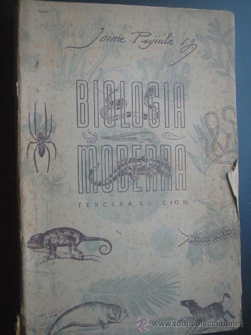 BIOLOGÍA MODERNA. PUJIULA, JAIME. 1949 (Libros de Segunda Mano - Ciencias, Manuales y Oficios - Biología y Botánica)