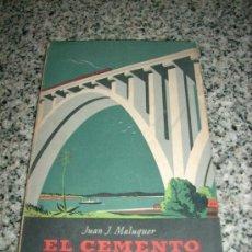 Libros de segunda mano: EL CEMENTO, POR JUAN J. MALUQUER - SEIX Y BARRAL HNOS. - ESPAÑA - 1945. Lote 25151208