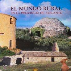 Libros de segunda mano: ALICANTE-LIBRO EL MUNDO RURAL EN LA PROVINCIA DE ALICANTE 186 PAGINAS, AÑO 2002 VER FOTO ADICIONAL. Lote 29447858