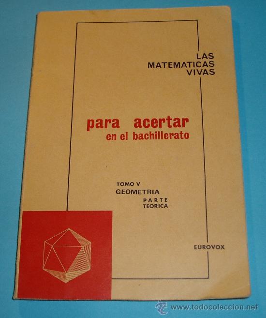 LAS MATEMÁTICAS VIVAS. TOMO V GEOMETRÍA. PARTE TEÓRICA. EUROVOX (Libros de Segunda Mano - Ciencias, Manuales y Oficios - Física, Química y Matemáticas)