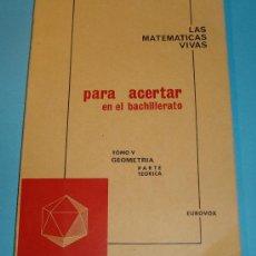 Libros de segunda mano de Ciencias: LAS MATEMÁTICAS VIVAS. TOMO V GEOMETRÍA. PARTE TEÓRICA. EUROVOX. Lote 25562450