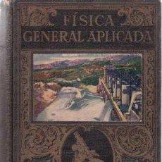 Libros de segunda mano de Ciencias: FÍSICA GENERAL APLICADA. FRANCIS SINTES OLIVES. RAMÓN SOPENA. (1940). Lote 27056798