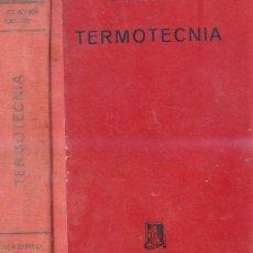 Libros de segunda mano de Ciencias: CLAVER SALAS : TERMOTECNIA. Lote 27616275