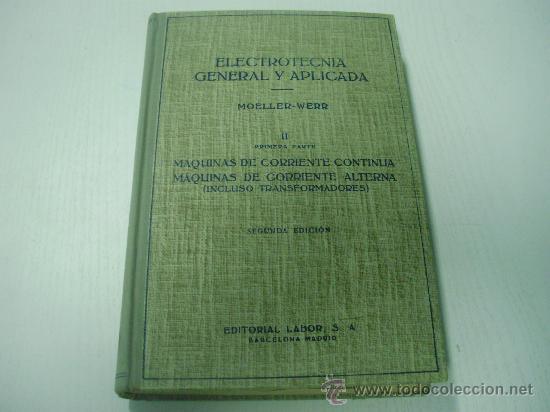 ELECTROTECNIA GENERAL Y APLICADA - TOMO II - I PARTE - EDITORIAL LABOR - AÑO 1.961 (Libros de Segunda Mano - Ciencias, Manuales y Oficios - Física, Química y Matemáticas)