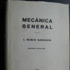 Libros de segunda mano de Ciencias: MECÁNICA GENERAL. RUBIO SANJUÁN, I. 1958. Lote 26045490
