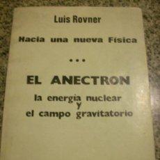 Libros de segunda mano de Ciencias: EL ANECTRON (LA ENERGÍA NUCLEAR Y EL CAMPO GRAVITARIO), POR LUIS ROVNER - ARGENTINA - 1980 - RARO!!. Lote 26399276