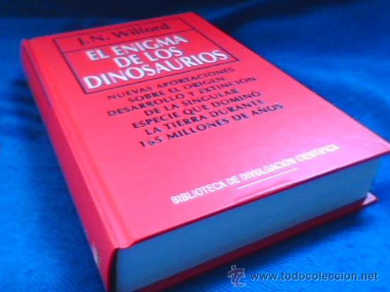 EL ENIGMA DE LOS DINOSAURIOS. J.N. WILFORD. BIBLIOTECA DE DIVULGACION CIENTIFICA. Nº 2. RBA. 1993. (Libros de Segunda Mano - Ciencias, Manuales y Oficios - Paleontología y Geología)