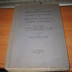 Libros de segunda mano: LA INTERPRETACION GEOLOGICA DE LAS MEDIDAS GEOFISICAS APLICADAS A LA PROSPECCION .SIÑERIZ 1933. Lote 26669357
