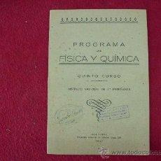 Libros de segunda mano de Ciencias: PROGRAMA FISICA Y QUÍMICA QUINTO CURSO INSTITUTO DE 2ª ENSEÑANAZA, 1942, ED. ZARAGOZA. L 289. Lote 26727879