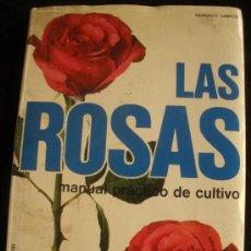 Libros de segunda mano: LAS ROSAS. MANUAL PRACTICO DE CULTIVO. RAIMUNDO CAMPOS. ED. DE VECCHI. 1974 145 PAG. Lote 27026585