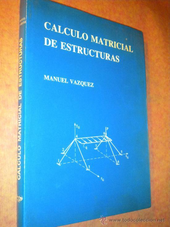 C lculo matricial de estructuras manuel v zq vendido - Estructuras invernaderos segunda mano ...