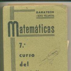 Libros de segunda mano de Ciencias - MATEMATICAS 7º CURSO-BARATECH Y ROYO VILLANOVA / LIBRERIA GENERAL - ZARAGOZA / 1942 - 27376537