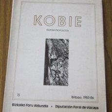 Libros de segunda mano: KOBIE PALEOANTROPOLOGIA .. Nº 15 – BILBAO 1985-86. Lote 27540071