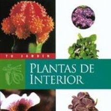 Libros de segunda mano: PLANTAS DE INTERIOR SUSAETA TU JARDIN. Lote 72768923