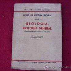 Libros de segunda mano: GEOLOGÍA, BIOLOGÍA GENERAL, SALUSTIO ALVARADO, 8ª EDI, 1950. L135. Lote 27648731