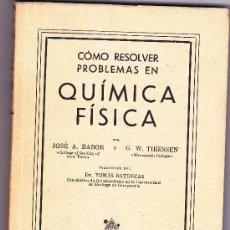 Second hand books of Sciences - CÓMO RESOLVER PROBLEMAS DE QUÍMICA FÍSICA - ED. M. MARÍN 1947 - 27744007