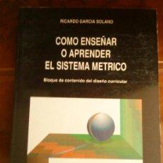 Libros de segunda mano de Ciencias: COMO ENSEÑAR O APRENDER EL SISTEMA METRICO . Lote 27843154