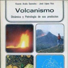 Libros de segunda mano: ARAÑA SAAVEDRA / LÓPEZ RUIZ : VOLCANISMO (ISTMO, 1974). Lote 27881995