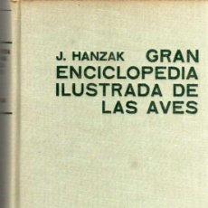 Libros de segunda mano: GRAN ENCICLOPEDIA ILUSTRADA DE LAS AVES - J. HANZAK - CIRCULO DE LECTORES - 1971. Lote 27967383