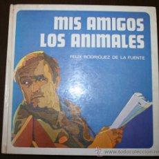 Libros de segunda mano: MIS AMIGOS LOS ANIMALES - FELIX RODRÍGUEZ DE LA FUENTE - SALVAT 1971. Lote 27967709