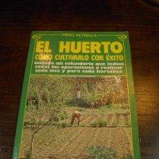 Livres d'occasion: PIERO PETRELLA, EL HUERTO, ED. VECCHI, 1987. Lote 28043926