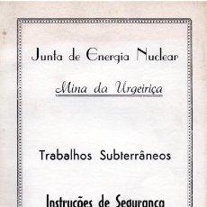 Libros de segunda mano: MINA DE URANIO DE URGEIRIÇA (PORTUGAL). INSTRUCCIONES DE SEGURIDAD. MINAS, MINEROS, MINERÍA.. Lote 169121129