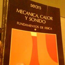 Libros de segunda mano de Ciencias: MECANICA CALOR Y SONIDO. FUNDAMENTOS DE FISICA. SEARS.. Lote 53503338