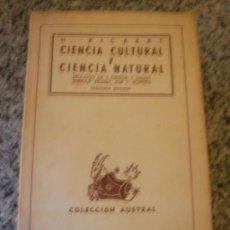Libros de segunda mano: CIENCIA CULTURAL Y CIENCIA NATURAL, POR H. RICKERT - ESPASA - ARGENTINA - 1945 - RARO. Lote 28388705