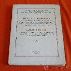 Libros de segunda mano de Ciencias: MANUAL FORMULARIO , PARA EL CALCULO DE ARMADURAS O CUCHILLOS DE CUBIERTAS. Lote 28406648