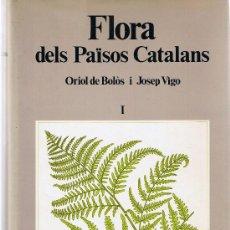 Libros de segunda mano: FLORA DELS PAÏSOS CATALANS - VOLUMEN I - 1984 - ORIOL DE BOLOS I JOSEP VIGO - EDIT. BARCINO. Lote 28423989