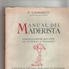 Libros de segunda mano: MANUAL DEL MADERISTA - F. CARRASCO - EDITORIAL SENEN MARTIN - AVILA 1959. Lote 28932903