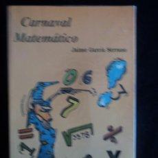 Libros de segunda mano de Ciencias: CARNAVAL MATEMATIACO. JAIME GARCIA SERRANO. GUINNES RECORDS. 190 PAG. Lote 28787587
