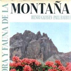 Libros de segunda mano: GAUSSEN / BARRUEL : FLORA Y FAUNA DE LA MONTAÑA (1957) GRAN FORMATO. Lote 28972026