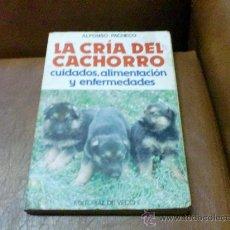 Libros de segunda mano: LIBRO MANUAL GUIA PERROS LA CRIA DEL CACHORRO, CUIDADO,ALIMENTOS Y ENFEMEDADES.ED. DE VECCHI PERRO. Lote 29014879