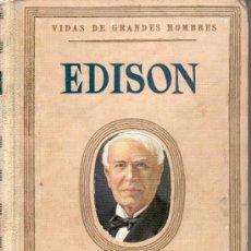 Libros de segunda mano de Ciencias: EDISON. VIDAS DE GRANDES HOMBRES. SEIX Y BARRAL.BARCELONA.. Lote 29034920