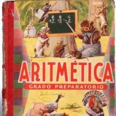 Libros de segunda mano de Ciencias: ARITMÉTICA, GRADO PREPARATORIO, EDITORIAL LUIS VIVES, ZARAGOZA. Lote 29225566
