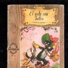 Libros de segunda mano: EL GATO CON BOTAS. CUENTO DE PERRAULT - COLECCION ALFOMBRA MAGICA Nº17. Lote 29400583
