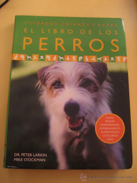 EL LIBRO DE LOS PERROS: CUIDADOS, CRIANZAS Y RAZAS (Libros de Segunda Mano - Ciencias, Manuales y Oficios - Biología y Botánica)
