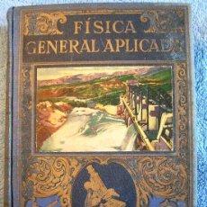 Libros de segunda mano de Ciencias: FISICA GENERAL APLICADA, FRANCISCO F. SINTES OLIVES. EDIT. SOPENA, 1939. CON 632 FIGURAS.. Lote 29501945