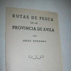 Libros de segunda mano: RUTAS DE PESCA EN LA PROVINCIA DE ÁVILA-JESÚS ZURBANO-MADRID-1942-. Lote 29601250
