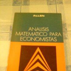 Libros de segunda mano de Ciencias: ANALISIS MATEMATICO PARA ECONOMISTAS. ALEN. AGUILAR. 1974. Lote 29803072