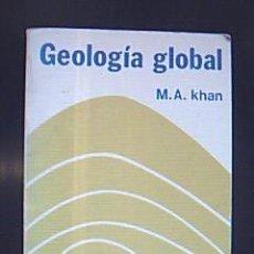 Libros de segunda mano: GEOLOGÍA GLOBAL. POR M.A. KHAN. SISMOLOGÍA, VOLCANES, RADIACTIVIDAD, MAGNETISMO.... Lote 29290911