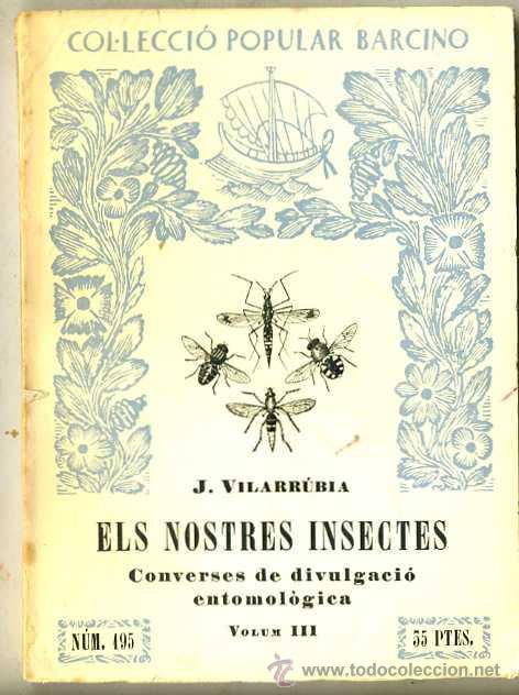J. VILARRÚBIA : ELS NOSTRES INSECTES VOL. III (1962) - COL. BARCINO. EN CATALÁN (Libros de Segunda Mano - Ciencias, Manuales y Oficios - Biología y Botánica)