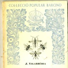 Libros de segunda mano: J. VILARRÚBIA : ELS NOSTRES INSECTES VOL. III (1962) - COL. BARCINO. EN CATALÁN. Lote 29915372