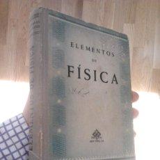 Libros de segunda mano de Ciencias: ELEMENTOS DE FÍSICA. Lote 29932182