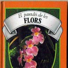 Libros de segunda mano: EL PARADÍS DE LES FLORS (EDITORIAL ELFOS, 1986) EN CATALÁN. Lote 29959272