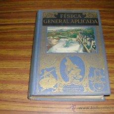 Libros de segunda mano de Ciencias: FISICA GENERAL APLICADA. AÑO 1957. POR FRANCISCO F. SINTES OLIVES. L9894. Lote 29961286